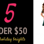 (5 Under $50) Luxe Holiday Brights