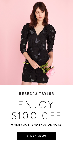 Shop Rebecca Taylor Holiday Dressing Event | Enjoy $100 Off When You Spend $400 or More w/Code: HOLIDAY2017
